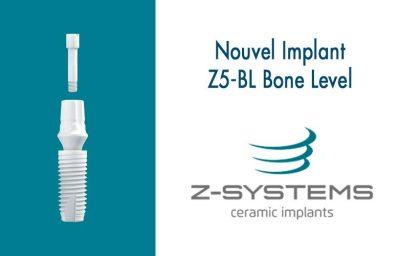 Une innovation mondiale chez Z-Systems: l'implant Z5-BL Bone Level