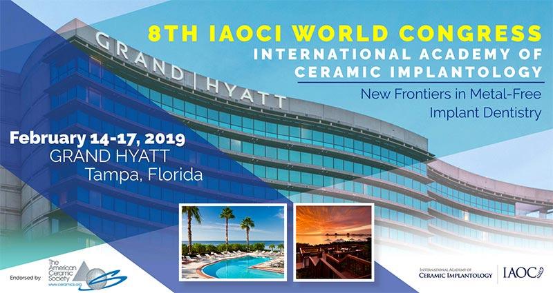 8ème Congrès mondial annuel de l'Académie Internationale de l'Implantologie Céramique (IAOCI 2019) du 14 au 17 février 2019 – Tampa (Floride)