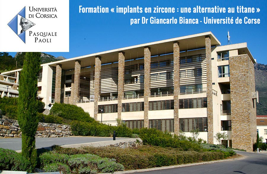 Formation « l'implant en zircone : une alternative au titane » par Dr G. Bianca – Université de Corse (France)