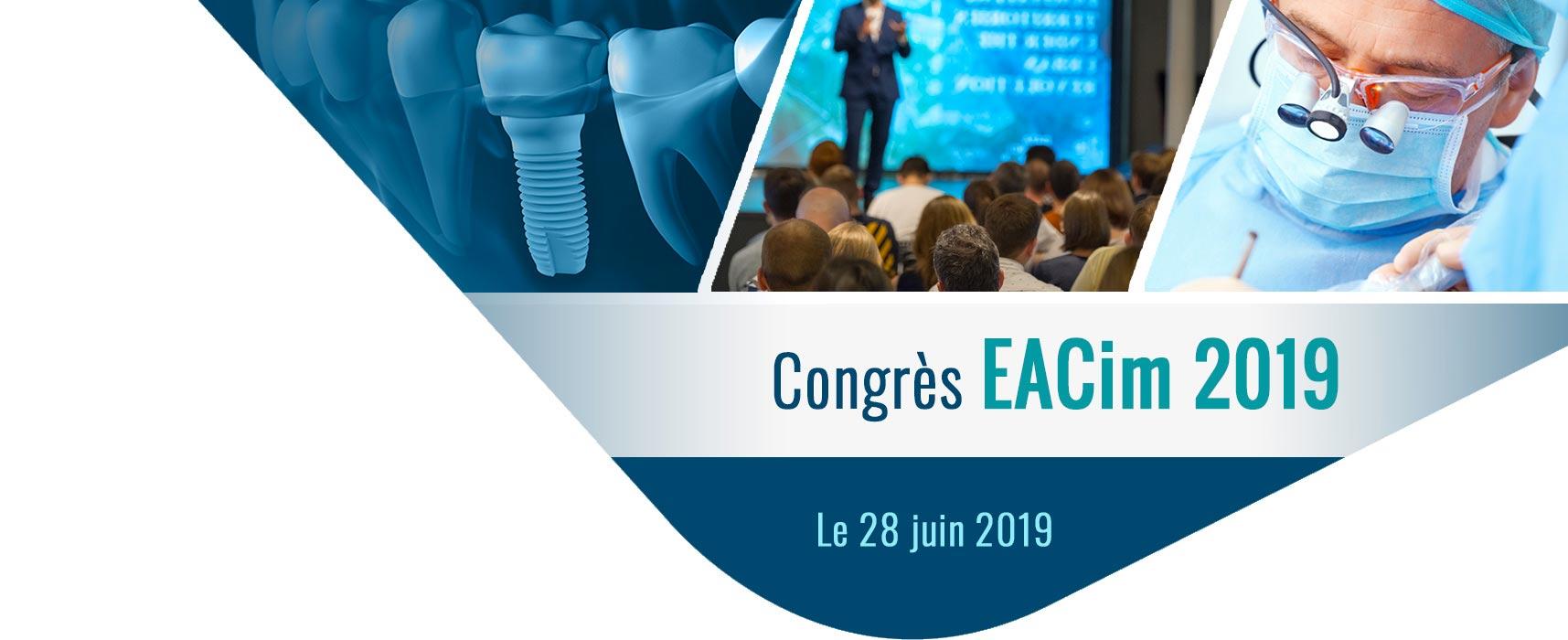Congrès 2019 de l'EACim, Académie Européenne d'Implantologie Céramique - 28 juin 2019 à Paris