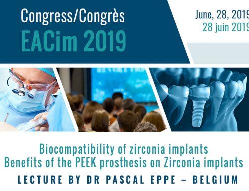 Biocompatibilité des implants zircone. Intérêt de la prothèse en PEEK sur les implants en zircone – conférence du congrès EACim 2019