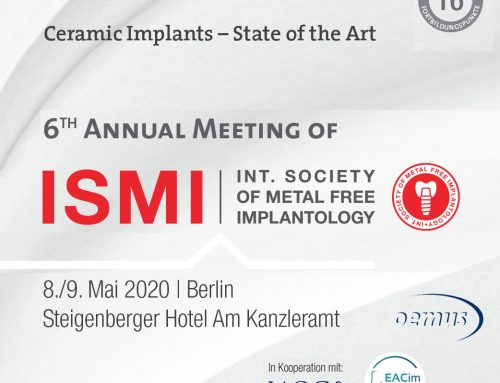 6th Annual Meeting of ISMI (International Society of Metal Free Implantology) | 8–9 May 2020 in Berlin