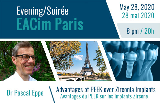 "EACim EVENING: ""Advantages of PEEK over Zirconia Implants"" - May 28, 2020 in Paris"