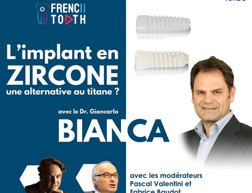 "Frenchtooth Webinar: ""The Zirconia implant: an alternative to titanium?"" by Dr Giancarlo BIANCA on June 6, 2020"