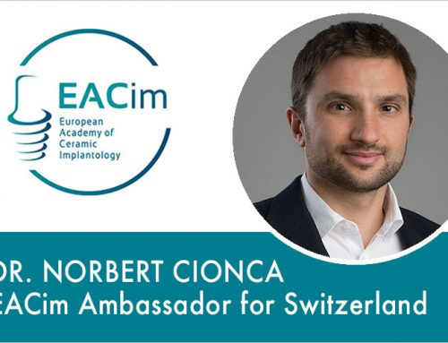 Dr. Norbert Cionca has joined EACim as Ambassador for Switzerland