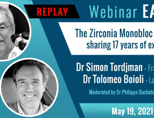 """EACim Webinar replay """"The Zirconia Monobloc implant: sharing 17 years of experience"""" by Dr Simon Tordjman and Dr Tolomeo Boioli"""